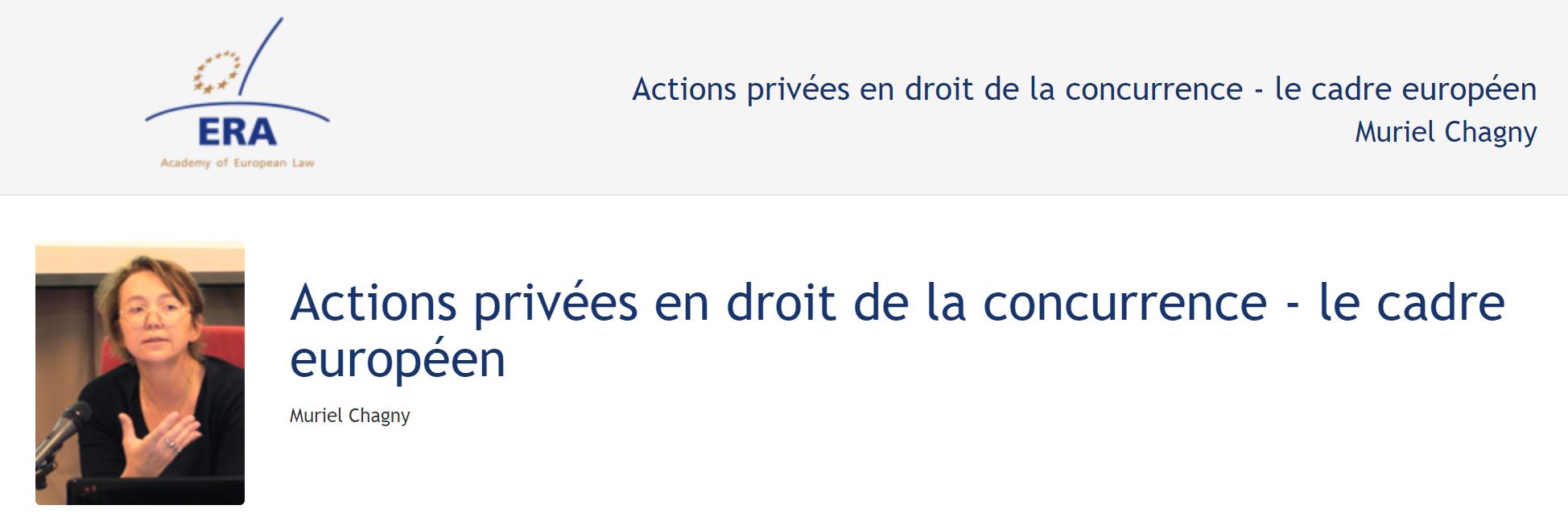 e-Presentation Muriel Chagny (219DV48): Actions privées en droit de la concurrence : Cadre européen
