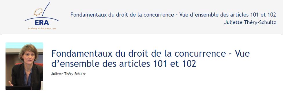 e-Presentation Juliette Théry-Schultz (219DV48): Fondamentaux du droit de la concurrence - Vue d'ensemble des articles 101 et 102