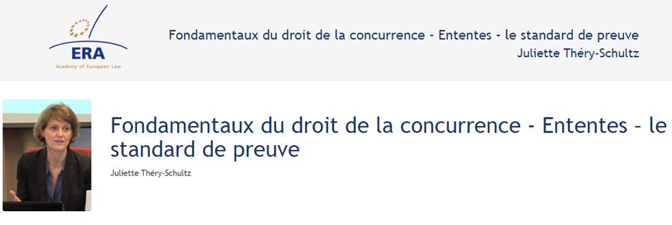 e-Presentation Juliette Théry-Schultz (219DV48): Fondamentaux du droit de la concurrence - Ententes – le standard de preuve