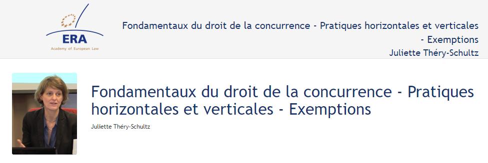 e-Presentation Juliette Théry-Schultz (219DV48): Fondamentaux du droit de la concurrence - Pratiques horizontales et verticales - Exemptions