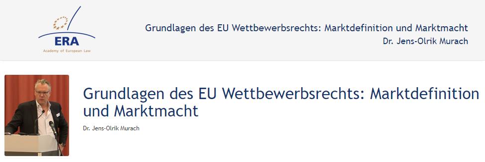 e-Presentation Dr. Jens-Olrik Murach (219DV50): Grundlagen des EU Wettbewerbsrechts: Marktdefinition und Marktmacht