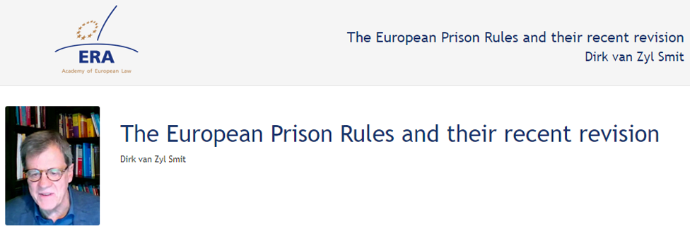 e-Presentation Dirk van Zyl Smit (320SDT130): The European Prison Rules and their recent revision