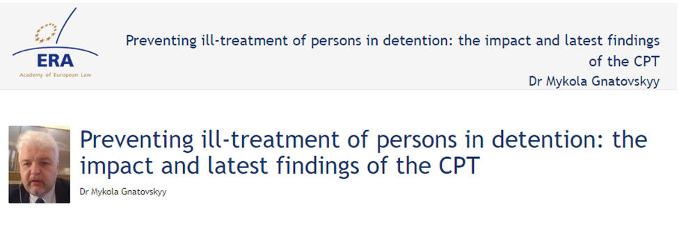 e-Presentation Dr Mykola Gnatovskyy (320SDT130): Preventing ill-treatment of persons in detention: the impact and latest findings of the CPT