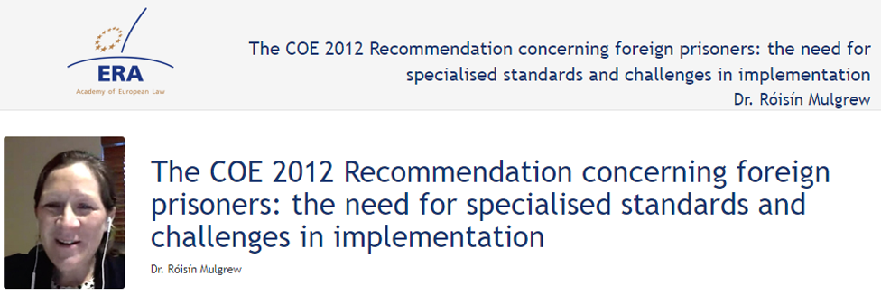 e-Presentation Dr Róisín Mulgrew (320SDT130): The COE 2012 Recommendation concerning foreign prisoners: the need for specialised standards and challenges in implementation