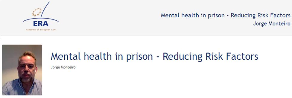 e-Presentation Jorge Monteiro (320SDT130): Mental health in prison - Reducing Risk Factors