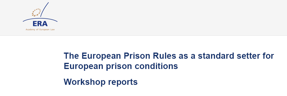 The European Prison Rules as a standard setter for European prison conditions - Workshop reports